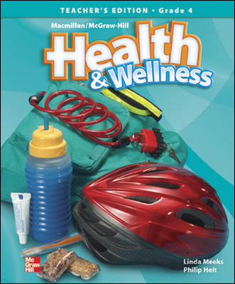 Macmillan/McGraw-Hill Health & Wellness, Grade 4, Teacher's Edition'