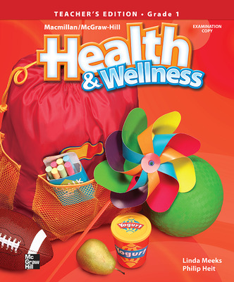 Macmillan/McGraw-Hill Health & Wellness, Grade 1, Teacher's Edition