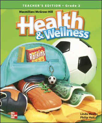 Macmillan/McGraw-Hill Health & Wellness, Grade 2, Teacher's Edition'