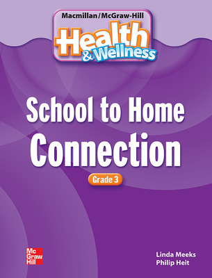 Macmillan/McGraw-Hill Health & Wellness, Grade 3, School to Home Blackline Masters