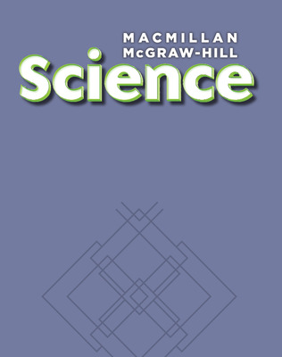Macmillan/McGraw-Hill Science, Grade 2, Science Unit E Matter and Energy