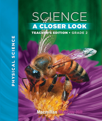 Macmillan/McGraw-Hill Science, A Closer Look, Grade 2,  Teacher Edition - Physical Science