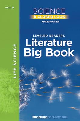 Science, A Closer Look, Grade K, Life Science Literature Big Book, Vol. 2