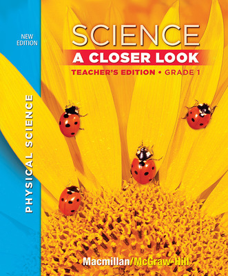 Science, A Closer Look Grade 1, Physical Science, Teacher Edition
