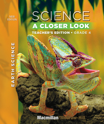 Science, A Closer Look, Grade 4, Teacher's Edition, Earth Science, Vol. 2'