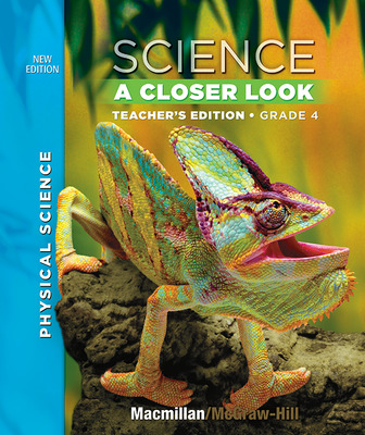 Science, A Closer Look, Grade 4, Teacher's Edition, Physical Science, Vol. 3