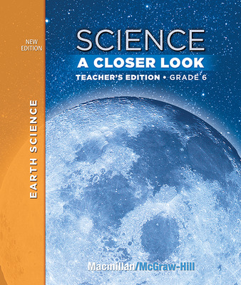 Science, A Closer Look, Grade 6, Teacher's Edition, Earth Science, Vol. 2