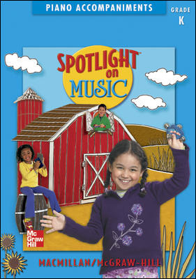 Spotlight on Music, Grade K, Piano Accompaniments