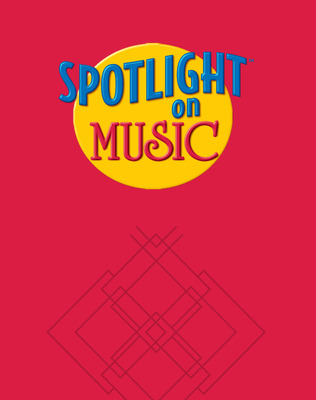 Spotlight on Music, Grade 3, Teacher's Edition