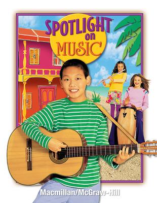 Spotlight on Music, Grade 6, Student Edition