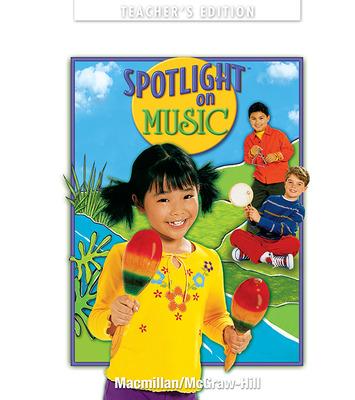 Spotlight on Music, Grade 1, Teacher's Edition