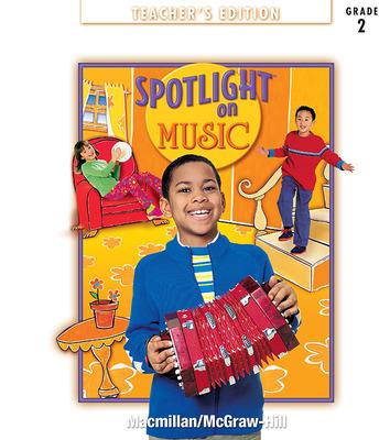 Spotlight on Music, Grade 2, Teachers Edition