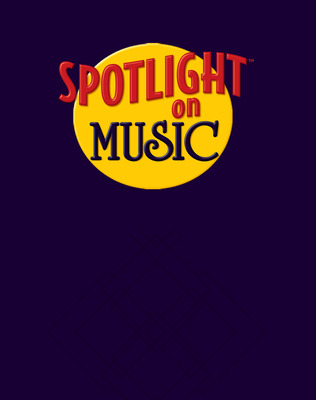 Spotlight on Music, Grade 8, Teacher's Edition