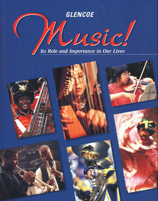 Music!: Its Role & Importance in Our Lives, Student Edition