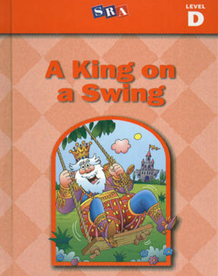 Basic Reading Series, A King on a Swing, Level D