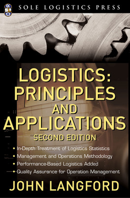 Logistics: Principles and Applications, Second Edition