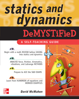 Statics and Dynamics Demystified