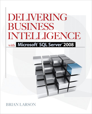 Delivering Business Intelligence with Microsoft SQL Server 2008