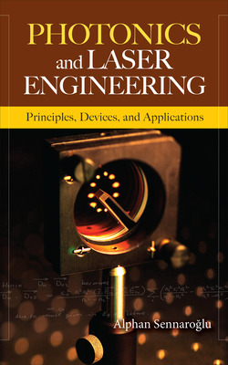 Photonics and Laser Engineering: Principles, Devices, and Applications