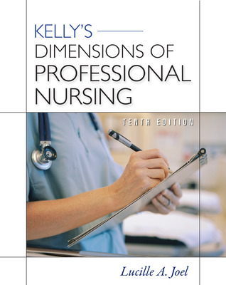 Kelly's Dimensions of Professional Nursing, Tenth Edition