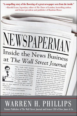 Newspaperman Inside The News Business At The Wall Street