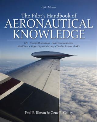 The Pilot's Handbook of Aeronautical Knowledge, Fifth Edition