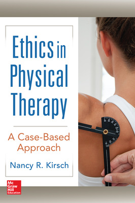 Ethics in Physical Therapy:  A Case Based Approach