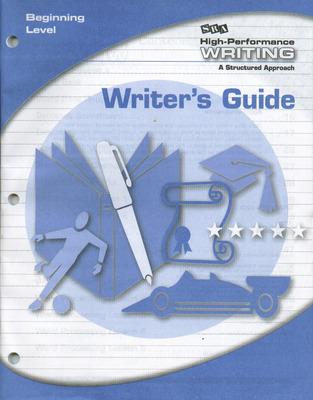 High-Performance Writing Beginning Level, Writer's Guide