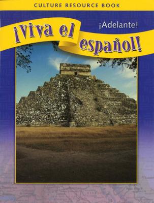 ¡Viva el español!: ¡Adelante!, Culture Resource Book