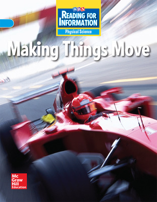 Reading for Information, On Level Student Reader, Physical - Making Things Move, Grade 2