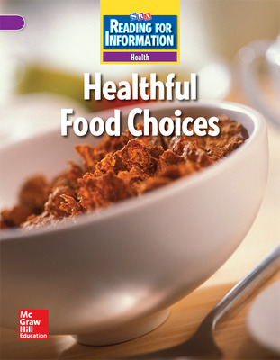 Reading for Information, Above Student Reader, Health - Healthful Food Choices, Grade 2