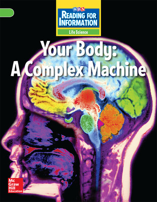 Reading for Information, Above Student Reader, Life - Your Body: A Complex Machine, Grade 5