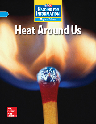Reading for Information, On Level Student Reader, Physical - Heat Around Us, Grade 6