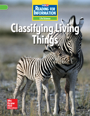 Reading for Information, Above Student Reader, Life - Classifying Living Things, Grade 6
