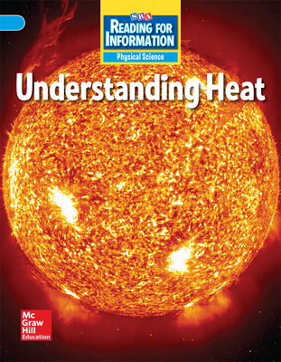 Reading for Information, Above Student Reader, Physical - Understanding Heat, Grade 6