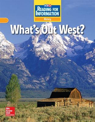 Reading for Information, Approaching Student Reader, History - What's Out West?, Grade 4