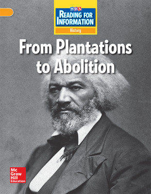 Reading for Information, Above Student Reader, History - From Plantations to Abolition, Grade 5