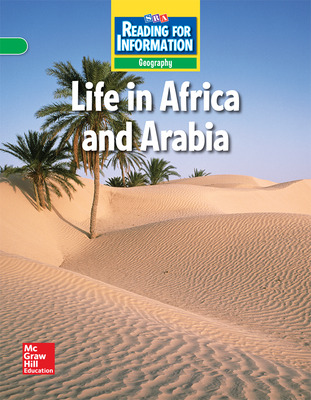 Reading for Information, On Level Student Reader, Geography - Life in Africa and Arabia, Grade 6