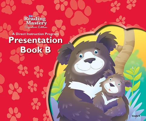 Reading Mastery Reading/Literature Strand Grade K, Presentation Book B