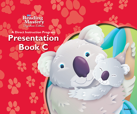 Reading Mastery Reading/Literature Strand Grade K, Presentation Book C