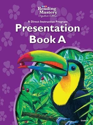 Reading Mastery Reading/Literature Strand Grade 4, Presentation Book A