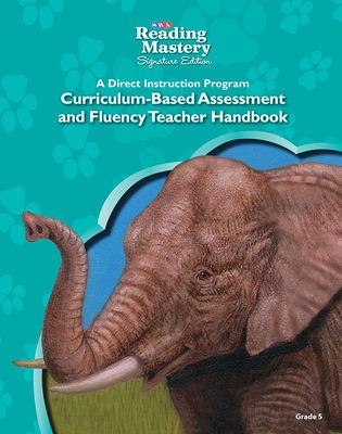 Reading Mastery Reading/Literature Strand Grade 5, Assessment & Fluency Teacher Handbook