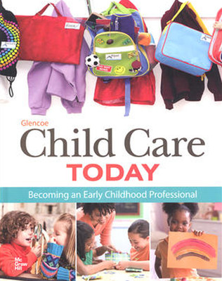 Glencoe Child Care Today: Becoming an Early Childhood Professional, Student Edition