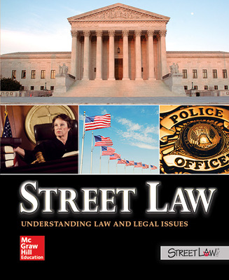 Street Law: Understanding Law and Legal Issues, Student Edition