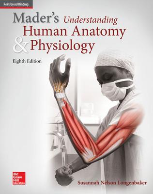 Mader\'s Understanding Human Anatomy & Physiology (Longenbaker)