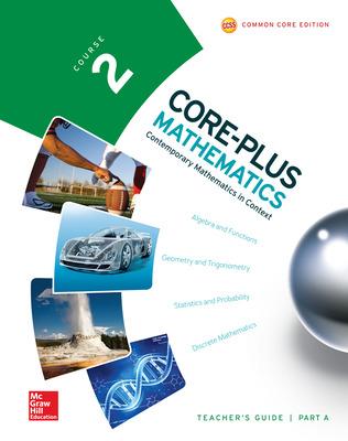 Core-Plus Mathematics, Course 2, Teacher Guide, Volume A