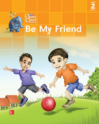 Open Court Reading Big Book, Grade 1, Unit 2 Book 1 Be My Friend