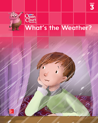 Open Court Reading Big Book, Grade K Unit 3 What's the Weather?