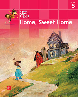 Open Court Reading Big Book, Grade K Unit 5 Home Sweet Home