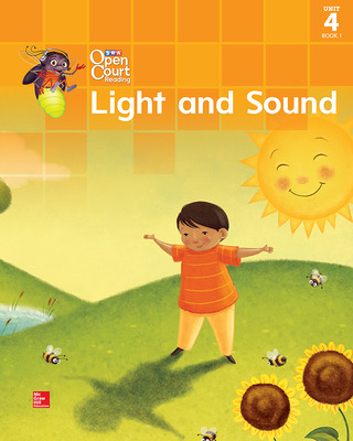 Open Court Reading Big Book, Grade 1, Unit 4 Book 1 Light and Sound